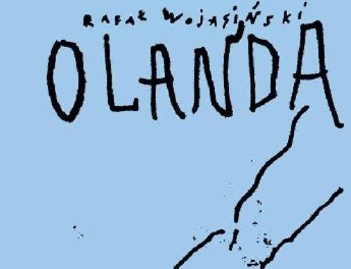 """Rafał Wojasiński, """"Olanda"""""""